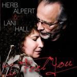 Herb Alpert & Lani Hall, I Feel You