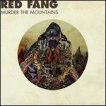 Red Fang, Murder the Mountains