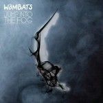 The Wombats, Jump Into the Fog mp3