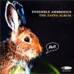 Ensemble Ambrosius, The Zappa Album