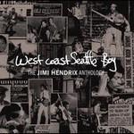 Jimi Hendrix, West Coast Seattle Boy: The Jimi Hendrix Anthology