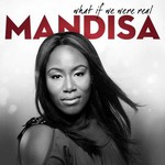 Mandisa, What If We Were Real mp3