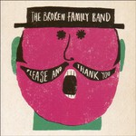 The Broken Family Band, Please and Thank You mp3