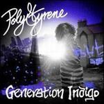 Poly Styrene, Generation Indigo