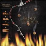 W.A.S.P., Unholy Terror