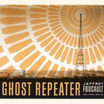 Jeffrey Foucault, Ghost Repeater mp3