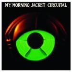 My Morning Jacket, Circuital mp3