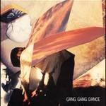 Gang Gang Dance, Gang Gang Dance mp3