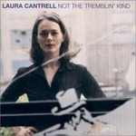 Laura Cantrell, Not The Tremblin' Kind