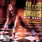 Killer Dwarfs, Big Deal