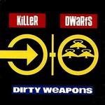 Killer Dwarfs, Dirty Weapons