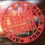 Killer Dwarfs, Reunion Of Scribes: Live 2001