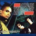 Atari Teenage Riot, Delete Yourself!
