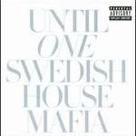Swedish House Mafia, Until One
