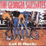 The Georgia Satellites, Let It Rock: Best Of The Georgia Satellites