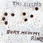 The Elected, Bury Me In My Ring mp3
