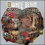 White Denim, D