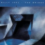 Billy Joel, The Bridge