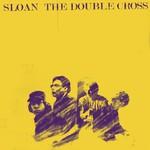 Sloan, The Double Cross mp3
