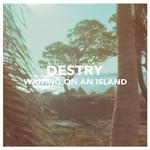 Destry, Waiting On An Island