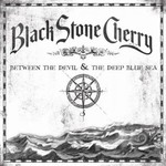 Black Stone Cherry, Between The Devil And The Deep Blue Sea