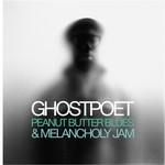 Ghostpoet, Peanut Butter Blues & Melancholy Jam