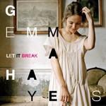 Gemma Hayes, Let It Break