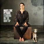 Madeleine Peyroux, Standing On The Rooftop (Deluxe Edition) mp3