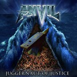 Anvil, Juggernaut Of Justice