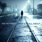 Pat Metheny, What's It All About mp3