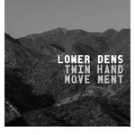 Lower Dens, Twin-Hand Movement