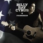 Billy Ray Cyrus, I'm American mp3