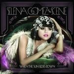 Selena Gomez & The Scene, When The Sun Goes Down