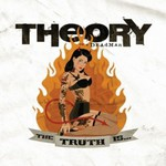Theory of a Deadman, The Truth Is...