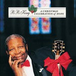 B.B. King, A Christmas Celebration of Hope