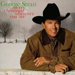 George Strait, Merry Christmas Wherever You Are