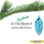 The Glenn Miller Orchestra, In the Christmas Mood II