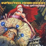 Infected Mushroom, The Gathering
