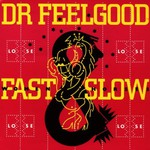 Dr. Feelgood, Fast Women and Slow Horses mp3