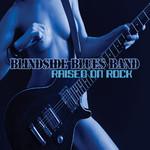 Blindside Blues Band, Raised on Rock