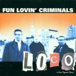 Fun Lovin' Criminals, Loco mp3
