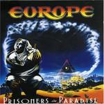 Europe, Prisoners in Paradise