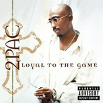 2Pac, Loyal to the Game