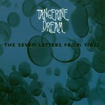 Tangerine Dream, The Seven Letters From Tibet