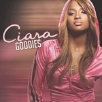 Ciara, Goodies
