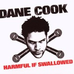 Dane Cook, Harmful If Swallowed