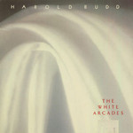 Harold Budd, The White Arcades