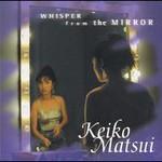 Keiko Matsui, Whisper From The Mirror