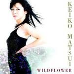 Keiko Matsui, Wildflower