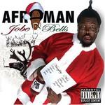 Afroman, Jobe Bells